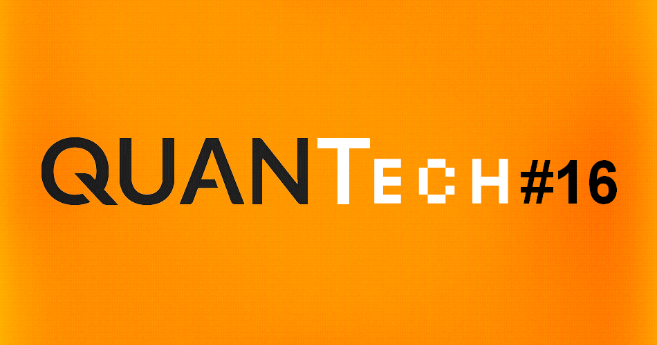 QUANTech #16 by @D_MLG – Special Viva Technology