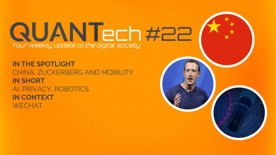 QUANTech #22: China, Zuckerberg and mobility