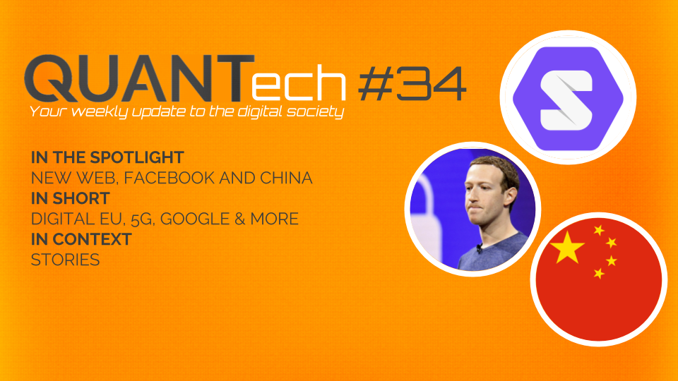 QUANTech #34: New Web, Facebook turmoil and AI in China
